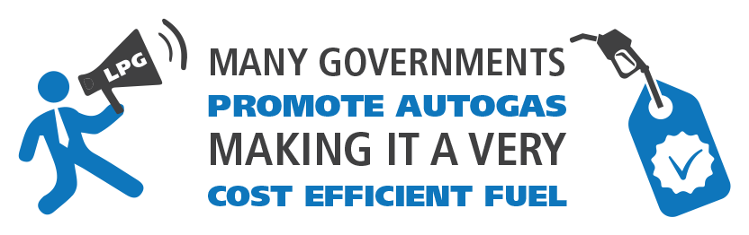 Many governments promote autogas making it a very cost efficient fuel